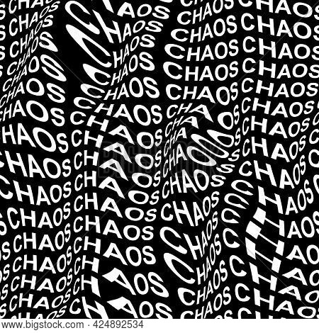 Chaos Word Warped, Distorted, Repeated, And Arranged Into Seamless Pattern Background