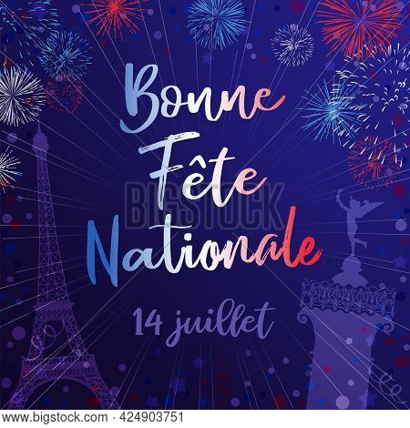 State Holiday In France Congrats. French Calligraphic Lettering Bonne Fete Nationale, Translation Ha
