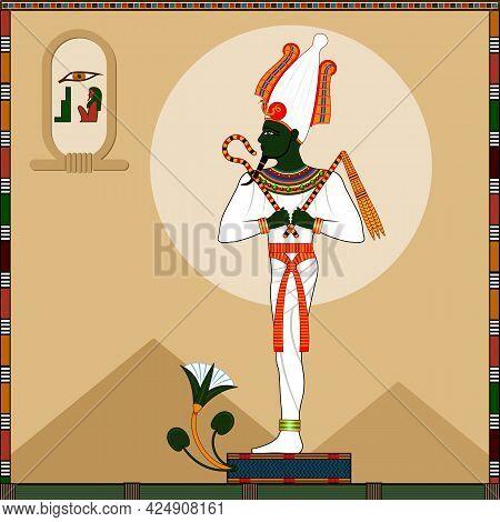 The Ancient Egyptian God Of Life, Vegetation, Afterlife Osiris. Vector Illustration.