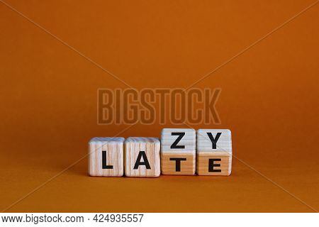 Late And Lazy Symbol. Turned Wooden Cubes And Changed The Word 'lazy' To 'late' Or Vice Versa. Beaut