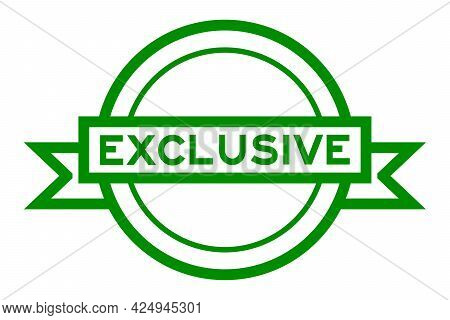Round Vintage Label Banner In Green Color With Word Exclusive On White Background