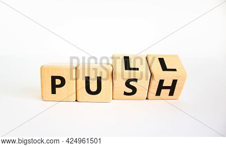 Pull Or Push Symbol. Turned Wooden Cubes And Changed The Word 'push' To 'pull'. Beautiful White Back