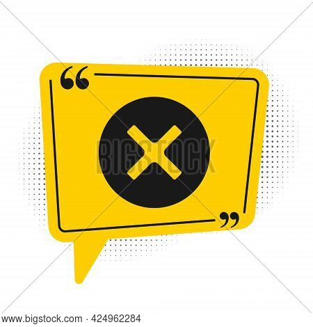 Black X Mark, Cross In Circle Icon Isolated On White Background. Check Cross Mark Icon. Yellow Speec