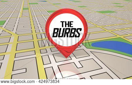 The Burbs Suburbs Neighborhoods Map Pin Suburbia Communities 3d Illustration