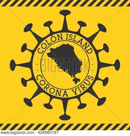 Corona Virus In Colon Island Sign. Round Badge With Shape Of Virus And Colon Island Map. Yellow Isla