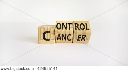 Control Cancer Symbol. Turned Wooden Cubes With Words 'control Cancer'. Beautiful White Background.
