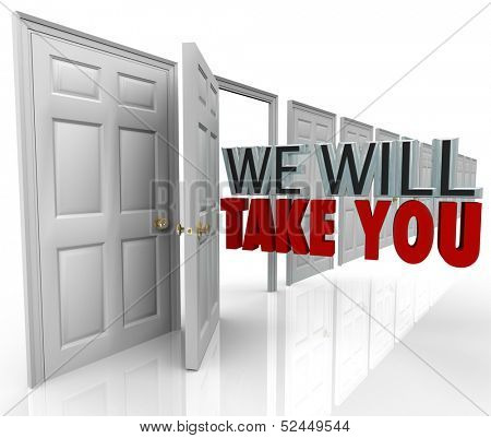 The words We Will Take You coming out an open door to illustrate acceptance and approval