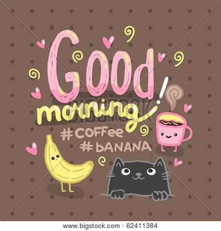 Good morning illustration with coffee, cat, banana. Cute vector background poster