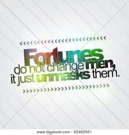 Fortunes Do Not Change Men