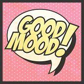 good mood pop art illustration in vector format poster