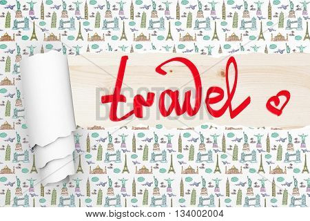 Travel concept with ripped patterned and writing on light wooden surface
