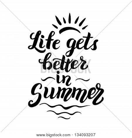 Life Gets Better In Summer