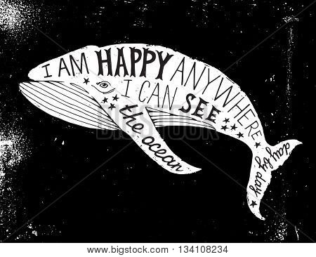 Hand drawn typographical poster with whale - I am happy anywhere I can see the ocean day by day