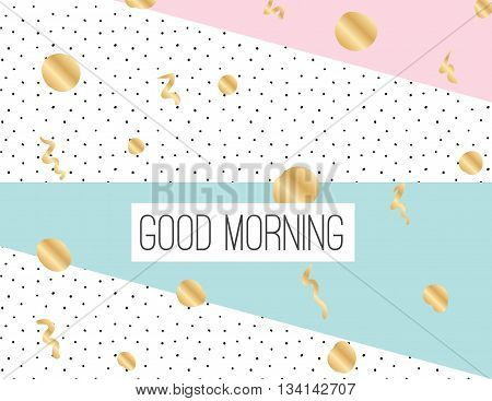Good morning inscription on abstract geometric modern background with hand drawn elements. Inpirational quote. Positive motivational text. poster