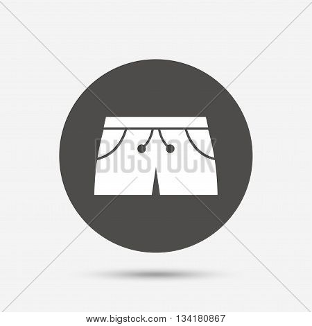 Women's sport shorts sign icon. Clothing symbol. Gray circle button with icon. Vector