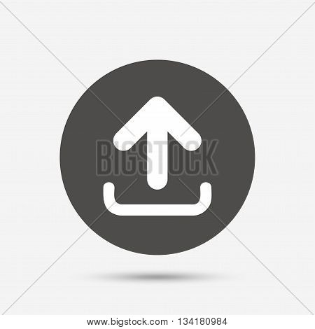 Upload sign icon. Upload button. Load symbol. Gray circle button with icon. Vector
