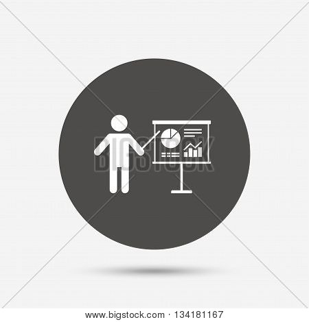 Presentation sign icon. Man standing with pointer. Scheme and Diagram symbol. Gray circle button with icon. Vector