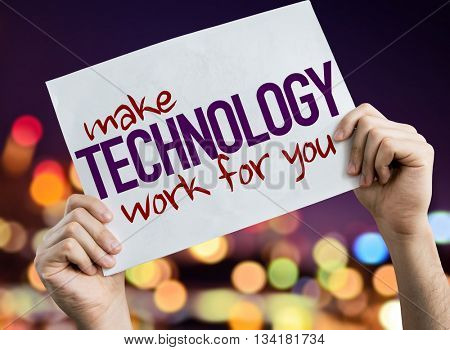 Make Technology Work For You placard with night lights on background