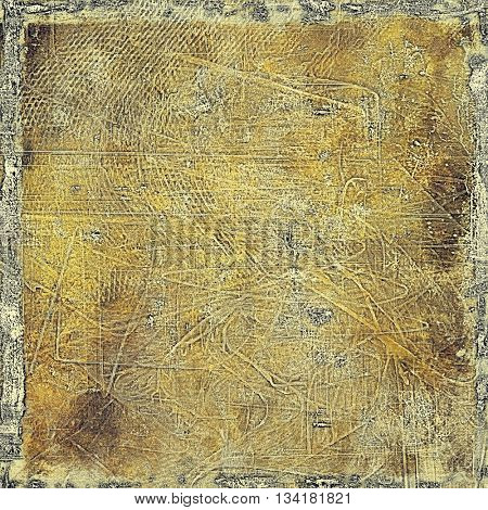 Tinted vintage texture, aged decorative grunge background with traditional antique elements and different color patterns: yellow (beige); brown; gray; black