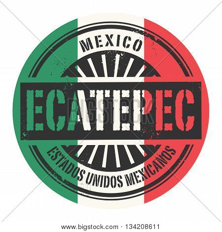 Grunge rubber stamp with the text Mexico, Ecatepec, vector illustration
