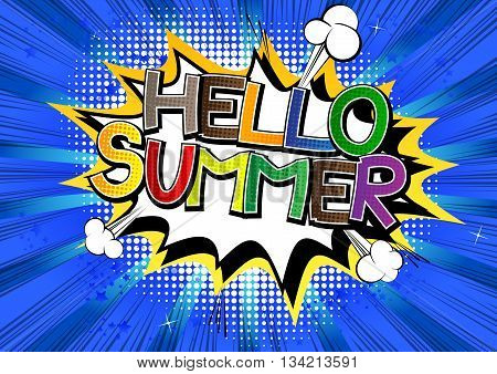 Hello Summer - Comic book style word on comic book abstract background.