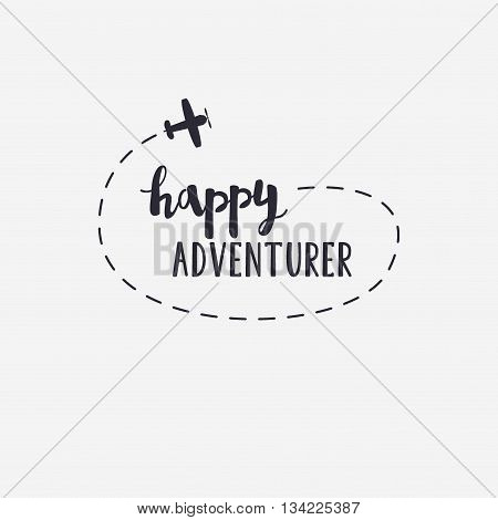 Vector Illustration Happy Adventurer Lettering With Plane. Outdoor Logo Emblem