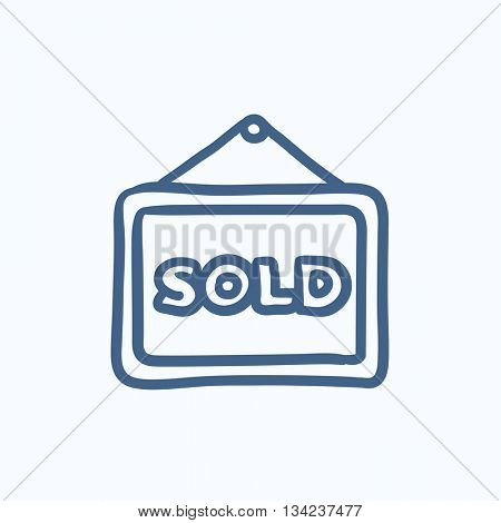Sold placard vector sketch icon isolated on background. Hand drawn Sold placard icon. Sold placard sketch icon for infographic, website or app.