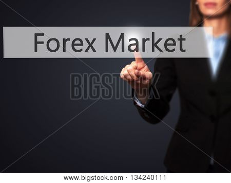 Forex Market - Businesswoman Hand Pressing Button On Touch Screen Interface.