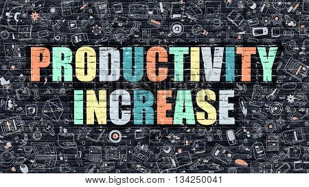Productivity Increase - Multicolor Concept on Dark Brick Wall Background with Doodle Icons Around. Illustration with Elements of Doodle Style. Productivity Increase on Dark Wall.