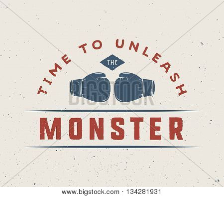 Vintage motivational poster or print with inspirational quote. Time to unleash the monster. Vector Illustration