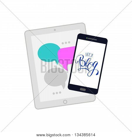 Lets blog lettering quote at smartphone and tablet with community messages . Vector illustration for social media and World Bloggers Day greetings. Handwritten blog logo.