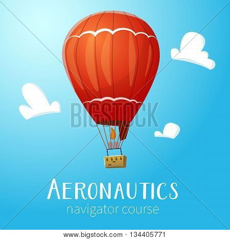 Aeronautics hot air balloon flying in blue sky. Surrounded with some white clouds. Vector illustraion for print and web design.