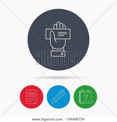 Cheque icon. Giving hand sign. Paying check in palm symbol. Calendar, pencil or edit and document file signs. Vector