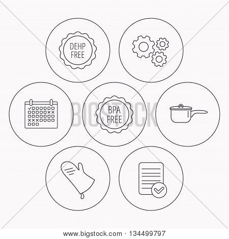 Saucepan, potholder and BPA free icons. DEHP free linear sign. Check file, calendar and cogwheel icons. Vector