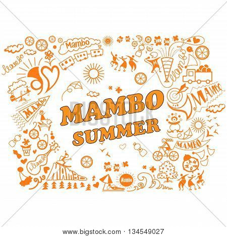 Vector illustration of the various attributes of summer holidays in the mambo style. Relaxation dance music beach games and a variety of other summer fun.