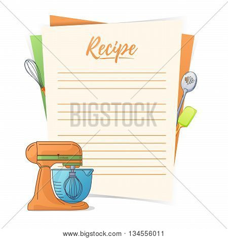 Banner, sticker, a note for the recipe. Making the recipe for cooking. Kitchen mixer and kitchen tools for the design of brochures, flyers, web banners. Recipe box. Recipe cards. Recipe book. Vector illustration