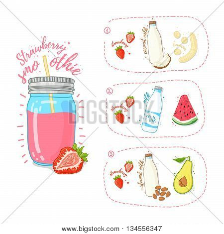 Template Design strawberry smoothie recipe. Set recipe for strawberry smoothie with fruit, nuts, coconut milk and cow's milk. Summer Strawberry smoothie in a glass jar. Doodle style. Vector.
