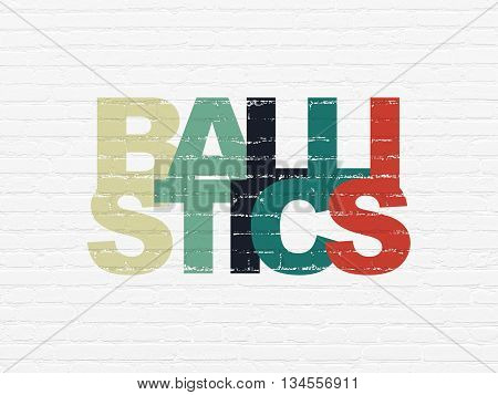 Science concept: Painted multicolor text Ballistics on White Brick wall background