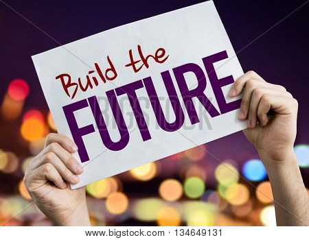Build the Future placard with night lights on background