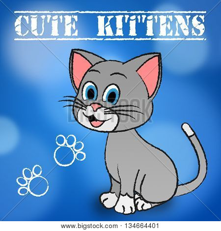 Cute Kittens Represents Domestic Cat And Cats