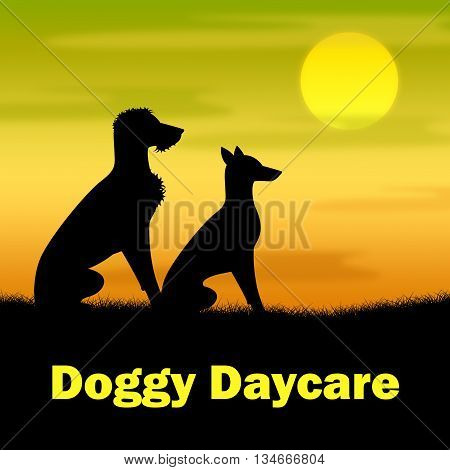 Doggy Daycare Represents Canines Pasture And Pup