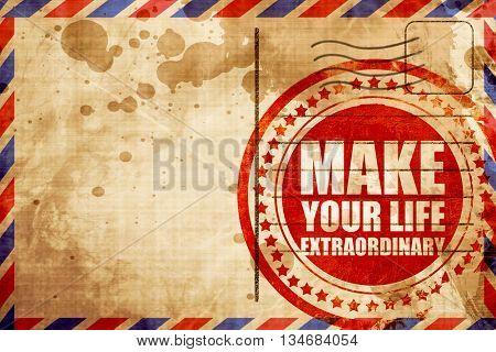make your life extraordinary