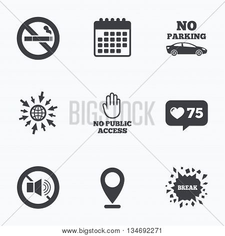 Calendar, like counter and go to web icons. Stop smoking and no sound signs. Private territory parking or public access. Cigarette and hand symbol. Location pointer.