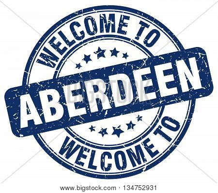 welcome to Aberdeen stamp. welcome to Aberdeen.