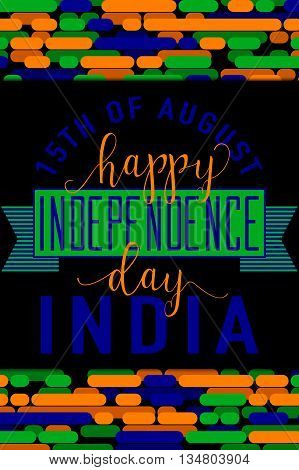 Vertical creative vector illustration of felicitation India independence day 15 august with lettering, typography elements, ribbon, indian flag color on line background in flat style. For print, web