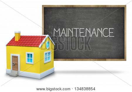 Maintenance text on blackboard with 3d house front of blackboard on white background