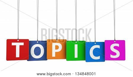 Topics word and sign on colorful paper tags 3D illustration isolated on white background.