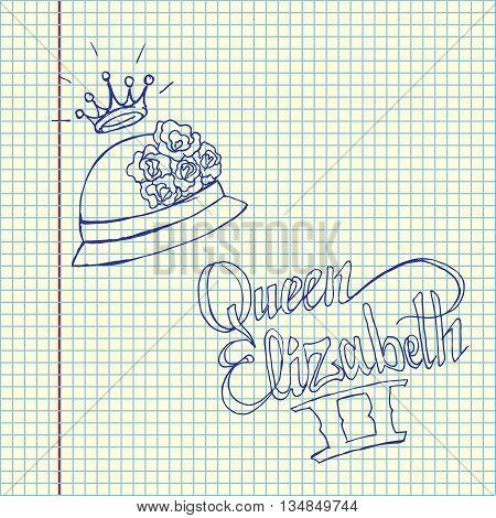 Queen Elizabeth II. Hand drawn vector stock illustration. Italics inscription. Sheet ballpen drawing