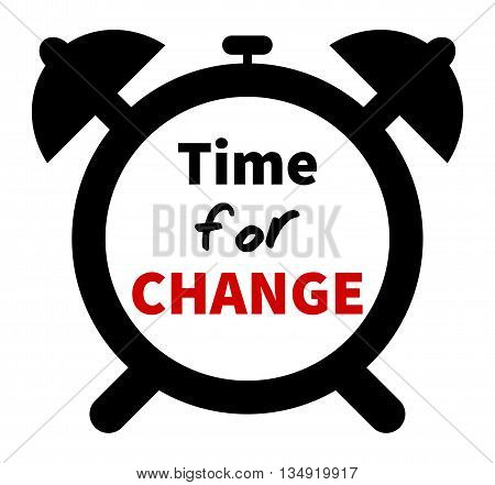 Minimalistic clock with time for change text. Time for CHANGE lettering. Design element clock silhouette. Isolated on white background.
