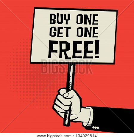 Hand holding poster business concept with text Buy One Get One Free, vector illustration